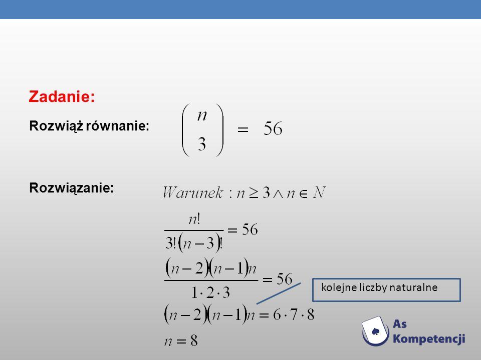 Zadanie: Rozwiąż równanie: Rozwiązanie: kolejne liczby naturalne