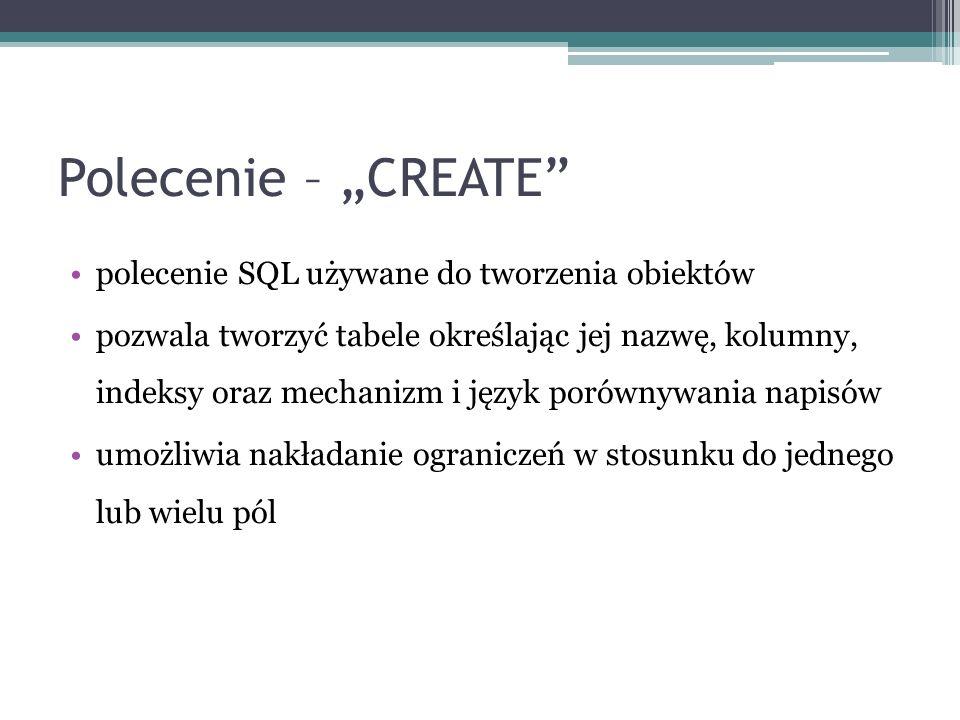 """Polecenie – """"CREATE polecenie SQL używane do tworzenia obiektów"""