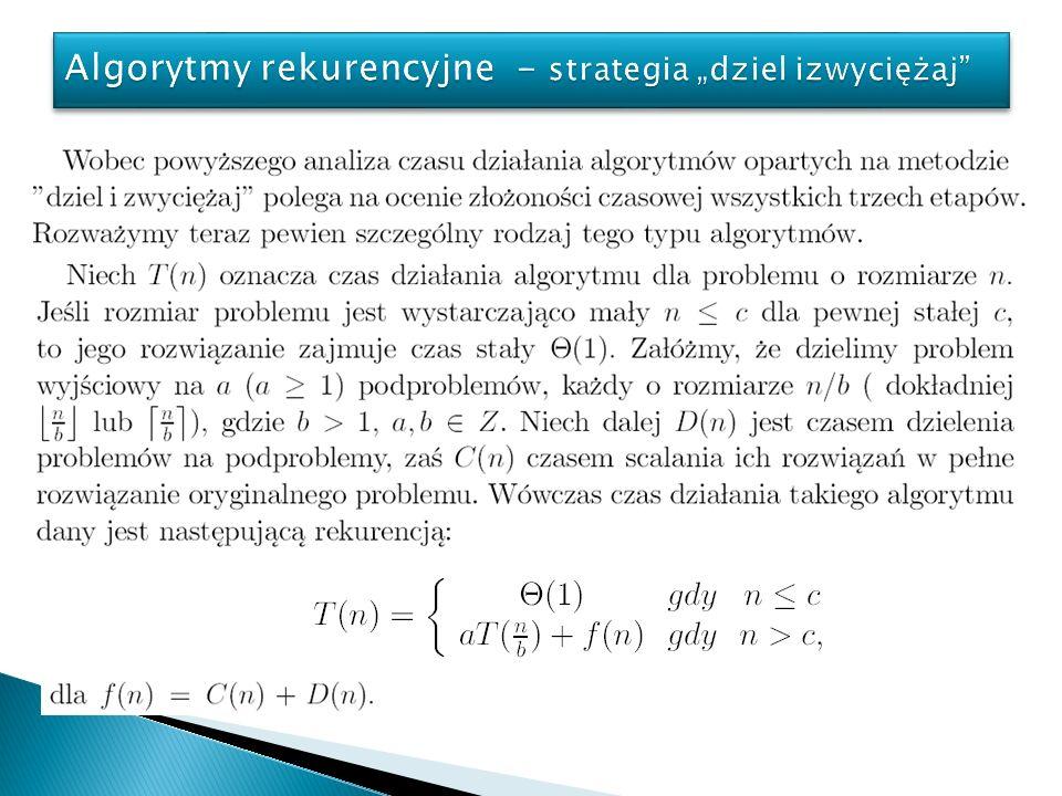 """Algorytmy rekurencyjne - strategia """"dziel izwyciężaj"""