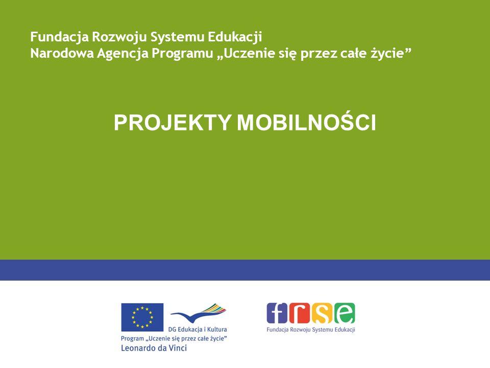 PROJEKTY MOBILNOŚCI Fundacja Rozwoju Systemu Edukacji