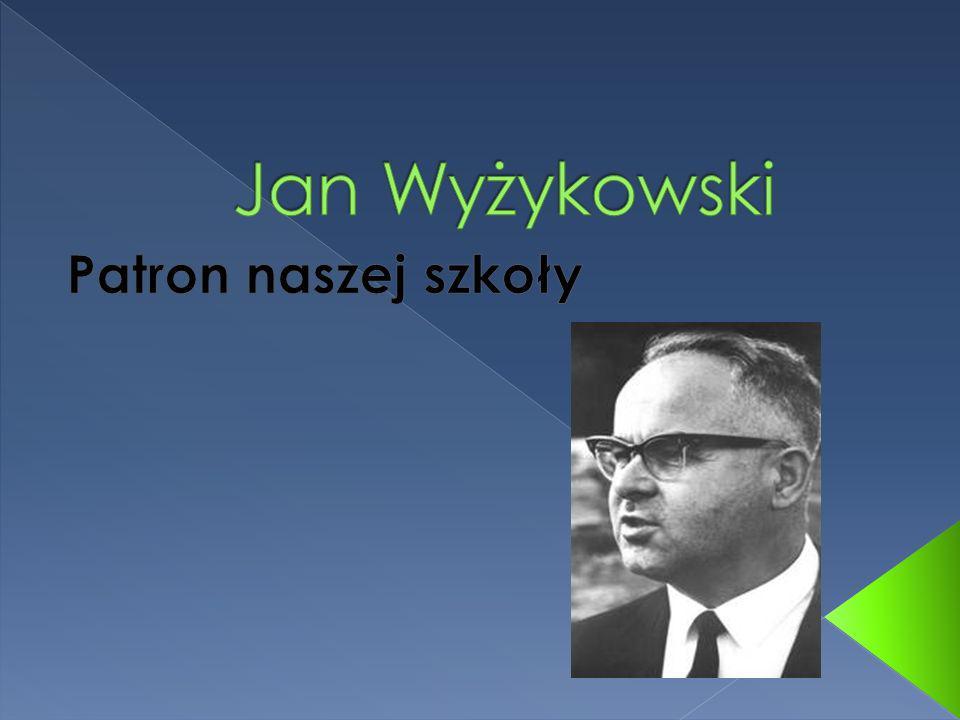 Jan Wyżykowski Patron naszej szkoły