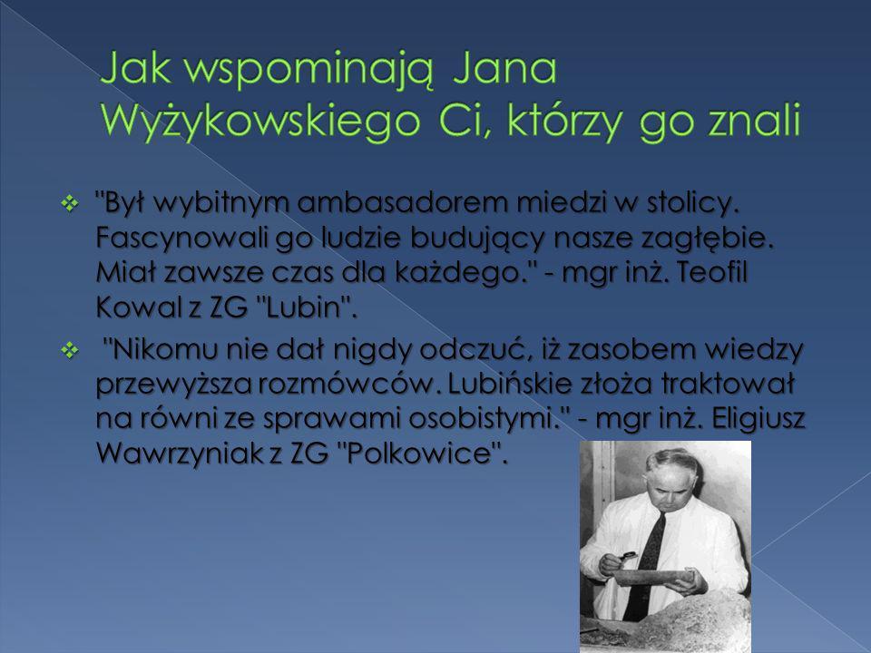 Jak wspominają Jana Wyżykowskiego Ci, którzy go znali