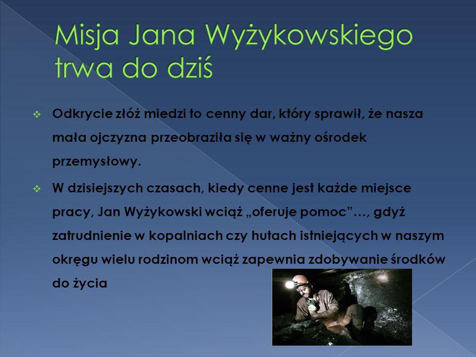 Misja Jana Wyżykowskiego trwa do dziś