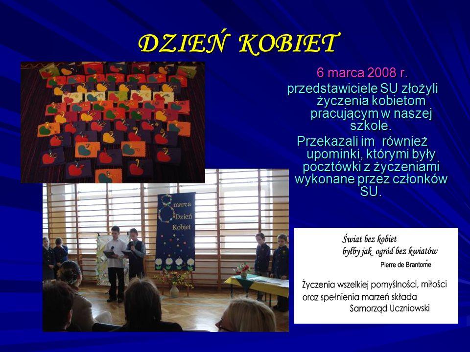 DZIEŃ KOBIET 6 marca 2008 r. przedstawiciele SU złożyli życzenia kobietom pracującym w naszej szkole.