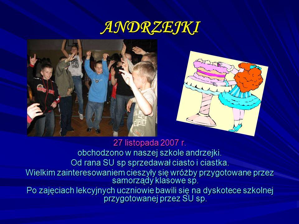 ANDRZEJKI 27 listopada 2007 r. obchodzono w naszej szkole andrzejki.