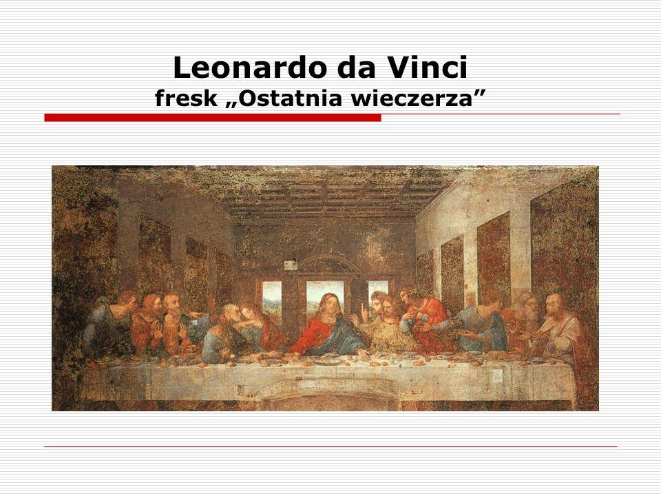 """Leonardo da Vinci fresk """"Ostatnia wieczerza"""