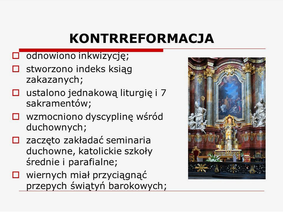 KONTRREFORMACJA odnowiono inkwizycję;