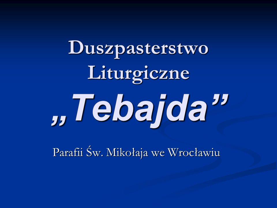 "Duszpasterstwo Liturgiczne ""Tebajda"