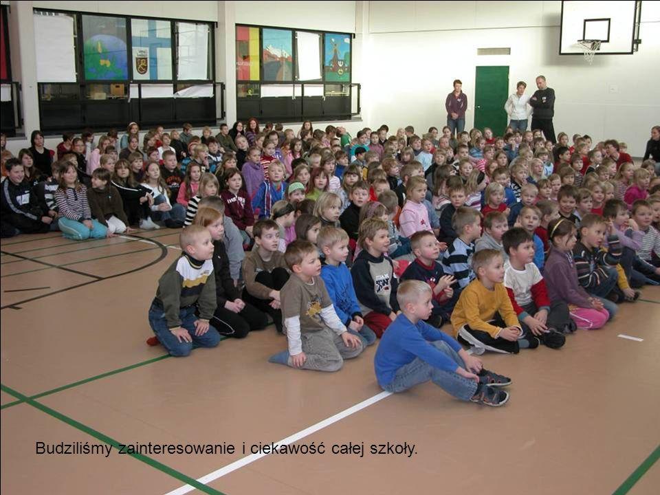 Budziliśmy zainteresowanie i ciekawość całej szkoły.
