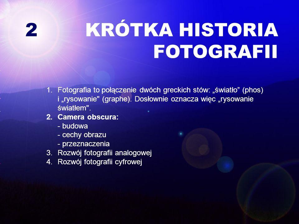 2 KRÓTKA HISTORIA FOTOGRAFII