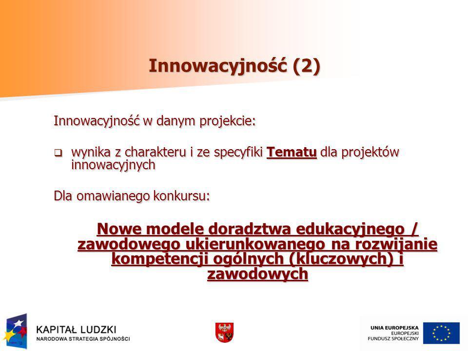 Innowacyjność (2) Innowacyjność w danym projekcie: