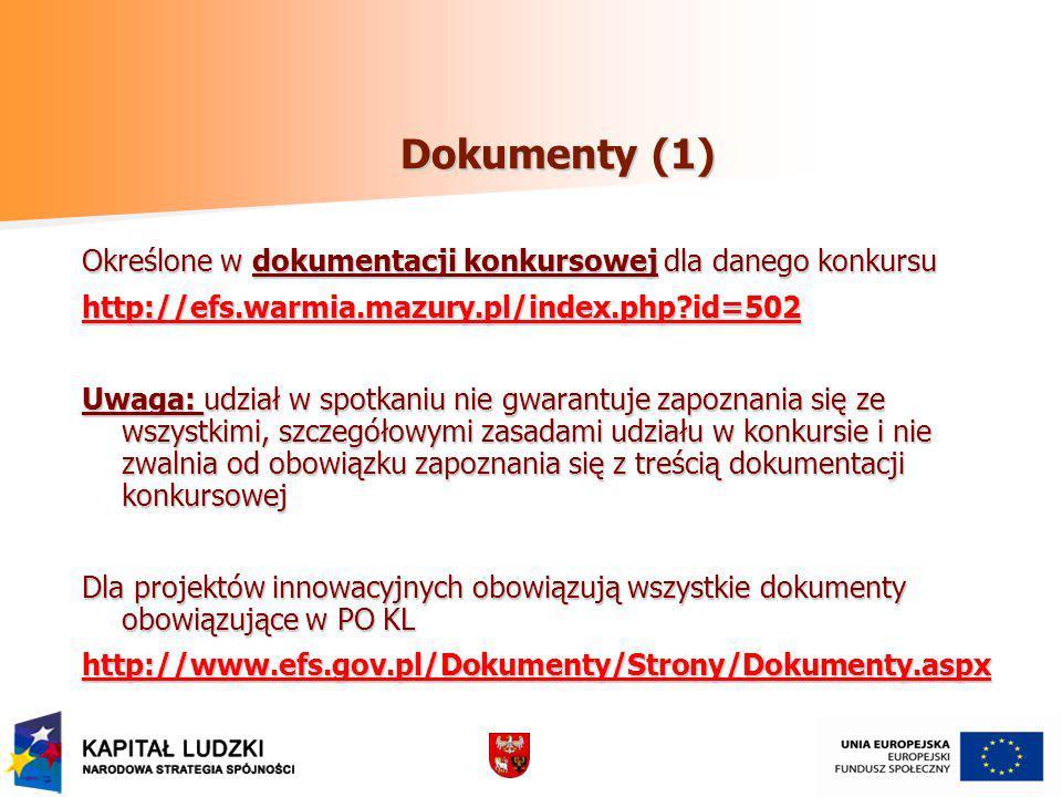 Dokumenty (1) Określone w dokumentacji konkursowej dla danego konkursu