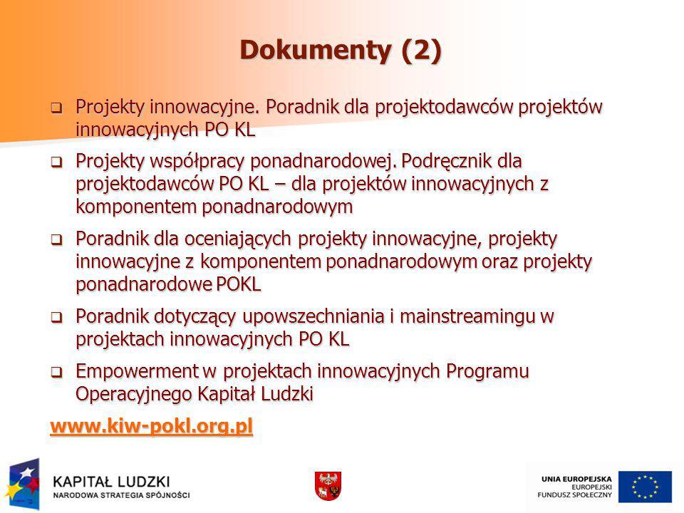 Dokumenty (2) Projekty innowacyjne. Poradnik dla projektodawców projektów innowacyjnych PO KL.