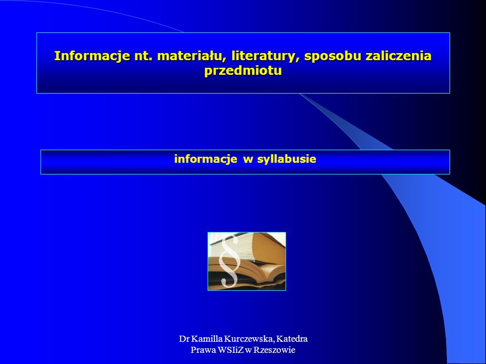 Informacje nt. materiału, literatury, sposobu zaliczenia przedmiotu