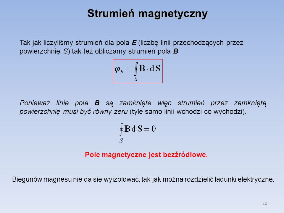 Pole magnetyczne jest bezźródłowe.
