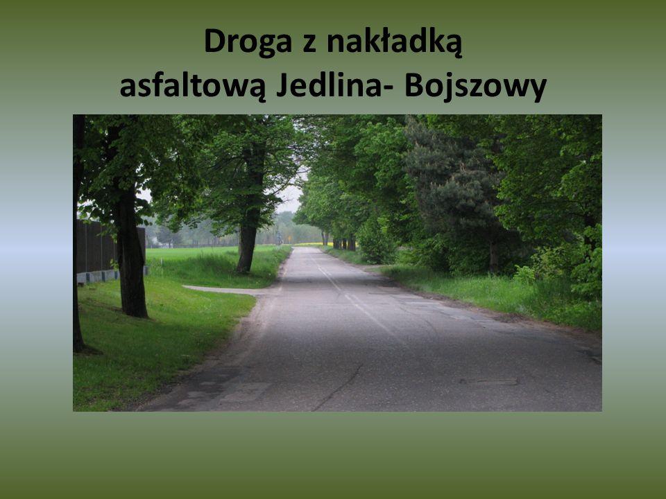 Droga z nakładką asfaltową Jedlina- Bojszowy