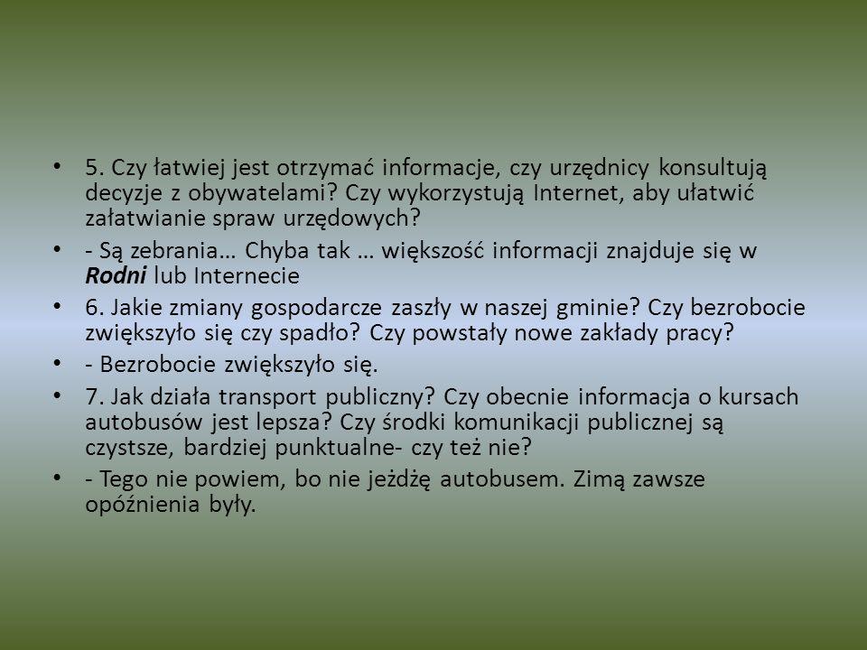 5. Czy łatwiej jest otrzymać informacje, czy urzędnicy konsultują decyzje z obywatelami Czy wykorzystują Internet, aby ułatwić załatwianie spraw urzędowych
