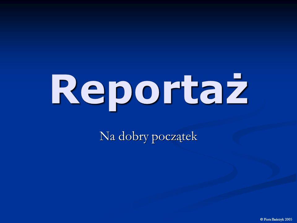 Reportaż Na dobry początek © Piotr Bańczyk 2005