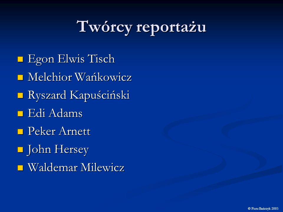 Twórcy reportażu Egon Elwis Tisch Melchior Wańkowicz