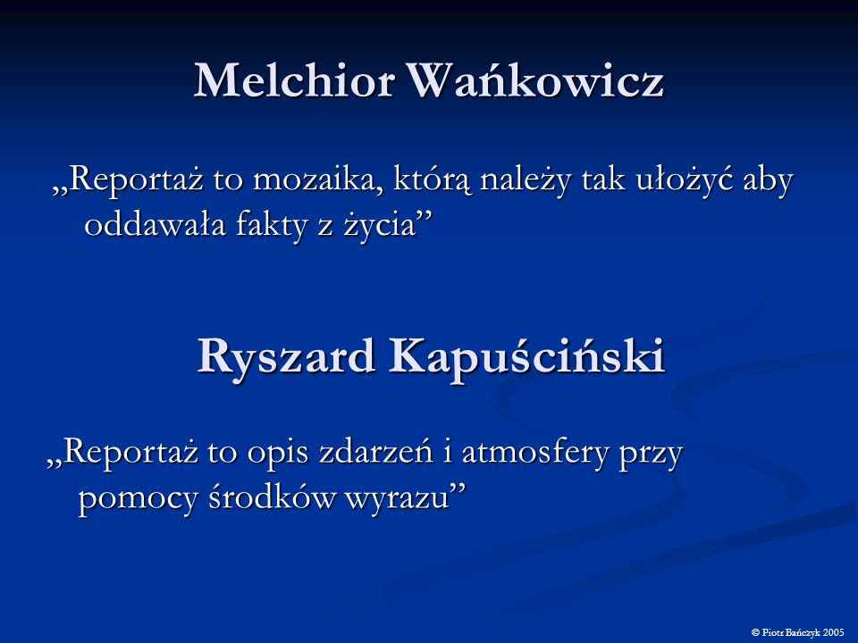 Melchior Wańkowicz Ryszard Kapuściński