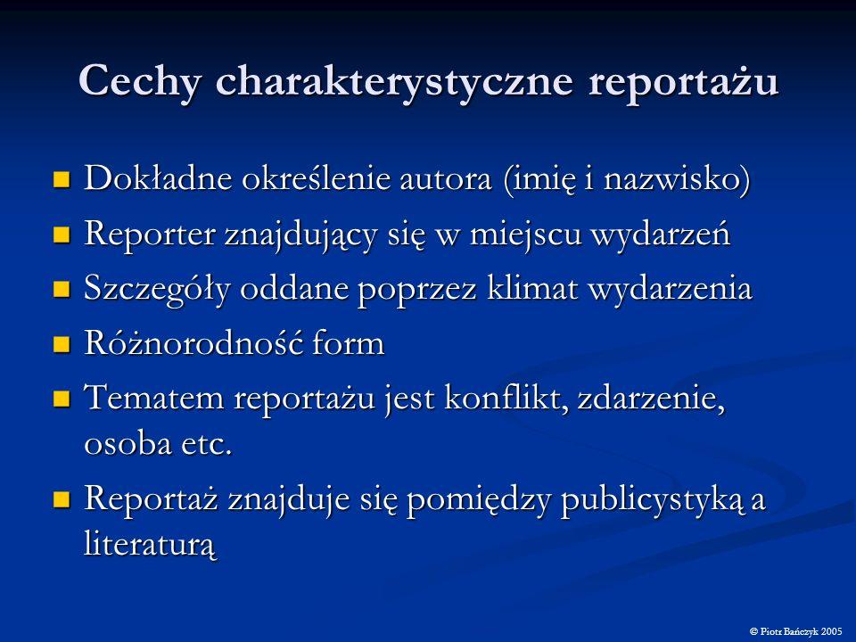 Cechy charakterystyczne reportażu