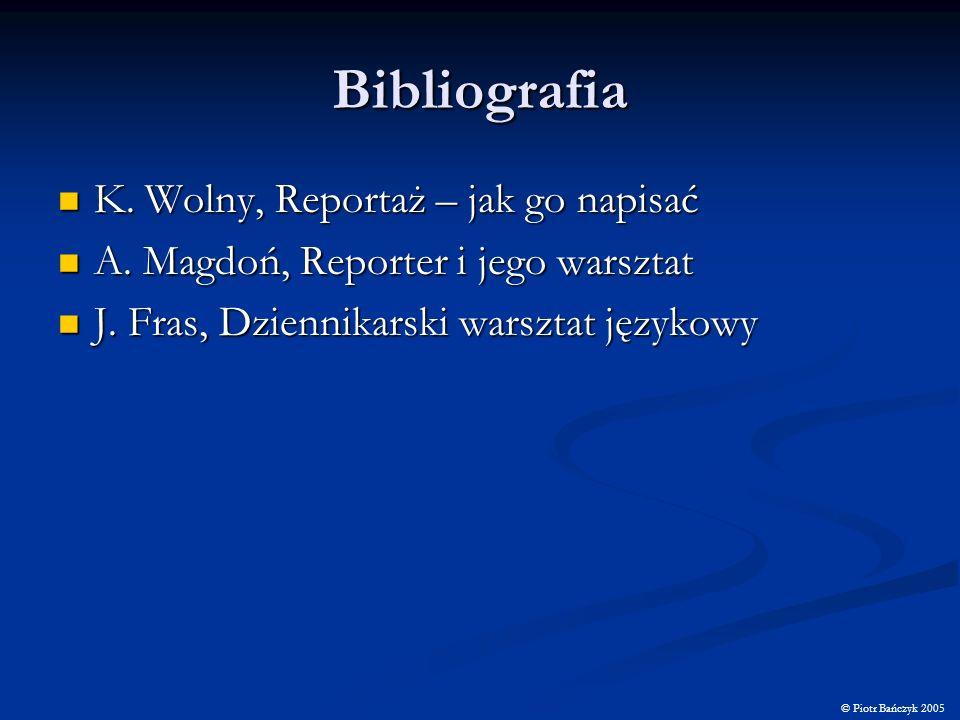 Bibliografia K. Wolny, Reportaż – jak go napisać