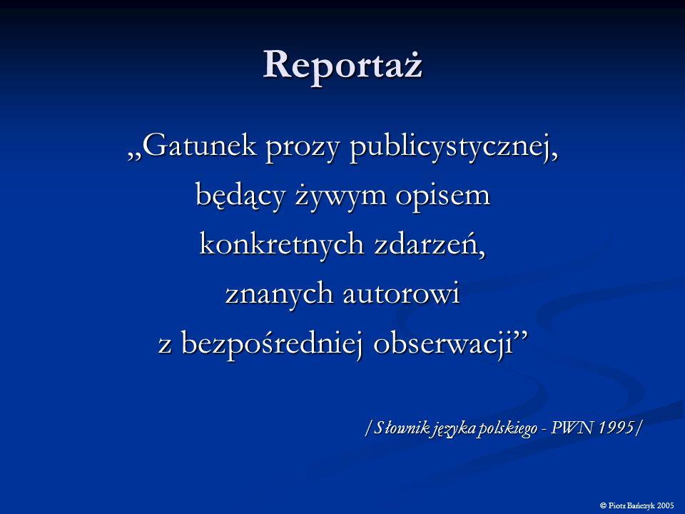"""Reportaż """"Gatunek prozy publicystycznej, będący żywym opisem"""