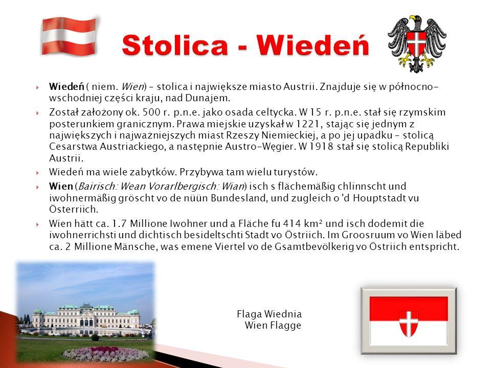 Stolica - Wiedeń Wiedeń ( niem. Wien) – stolica i największe miasto Austrii. Znajduje się w północno- wschodniej części kraju, nad Dunajem.