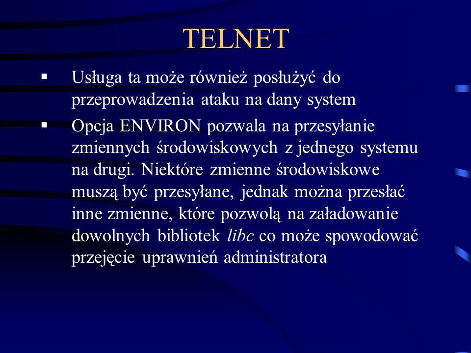 TELNET Usługa ta może również posłużyć do przeprowadzenia ataku na dany system.