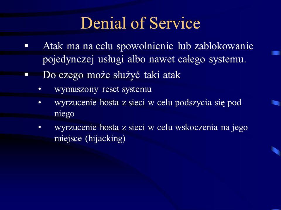 Denial of Service Atak ma na celu spowolnienie lub zablokowanie pojedynczej usługi albo nawet całego systemu.