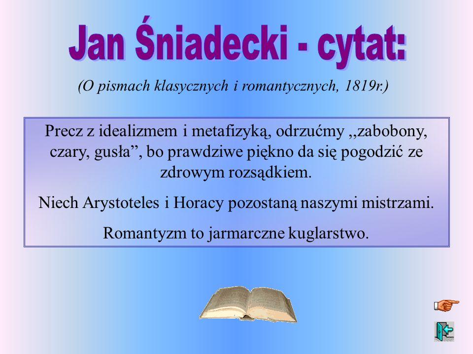 Jan Śniadecki - cytat: (O pismach klasycznych i romantycznych, 1819r.)
