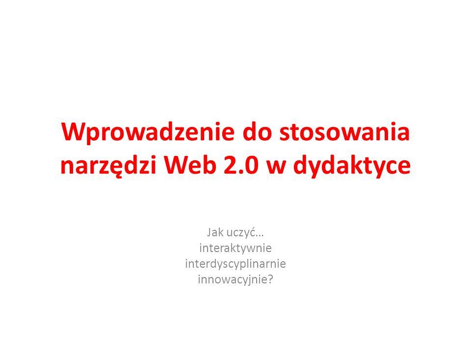Wprowadzenie do stosowania narzędzi Web 2.0 w dydaktyce