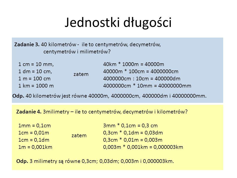 Jednostki długości Zadanie 3. 40 kilometrów - ile to centymetrów, decymetrów, centymetrów i milimetrów