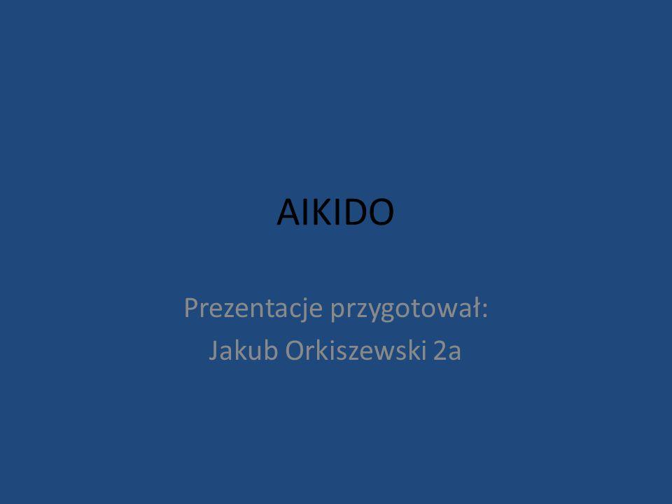 Prezentacje przygotował: Jakub Orkiszewski 2a