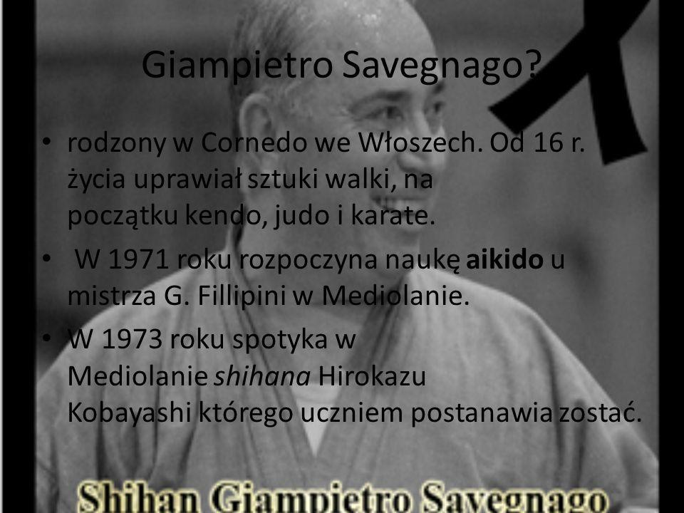 Giampietro Savegnago rodzony w Cornedo we Włoszech. Od 16 r. życia uprawiał sztuki walki, na początku kendo, judo i karate.