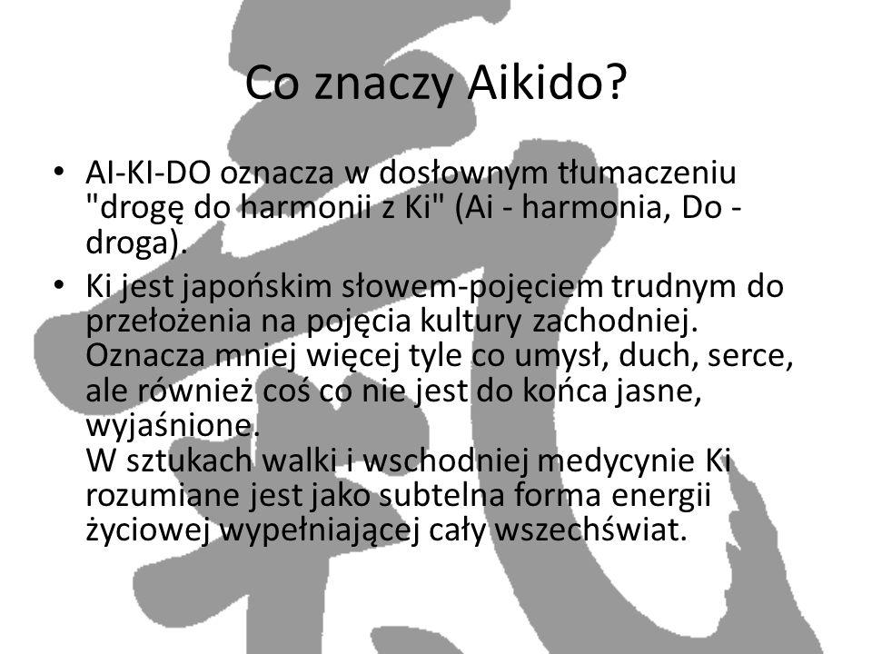 Co znaczy Aikido AI-KI-DO oznacza w dosłownym tłumaczeniu drogę do harmonii z Ki (Ai - harmonia, Do - droga).