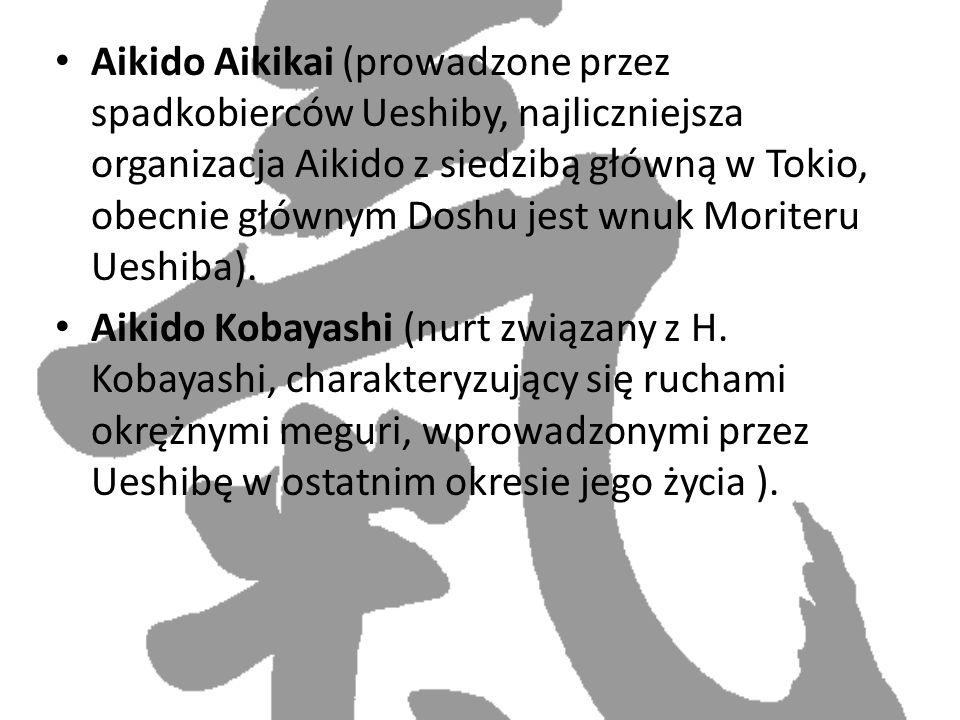 Aikido Aikikai (prowadzone przez spadkobierców Ueshiby, najliczniejsza organizacja Aikido z siedzibą główną w Tokio, obecnie głównym Doshu jest wnuk Moriteru Ueshiba).