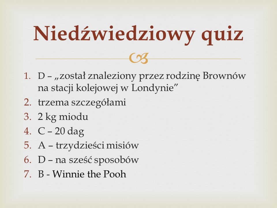 Niedźwiedziowy quiz trzema szczegółami 2 kg miodu C – 20 dag