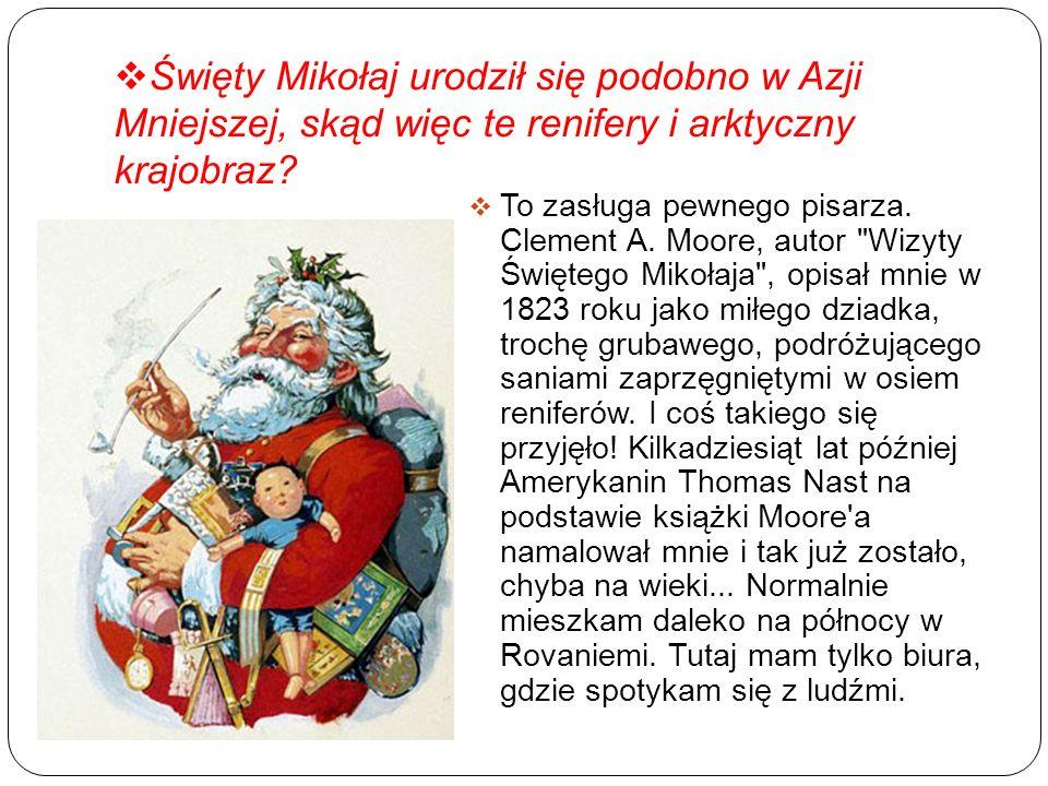 Święty Mikołaj urodził się podobno w Azji Mniejszej, skąd więc te renifery i arktyczny krajobraz