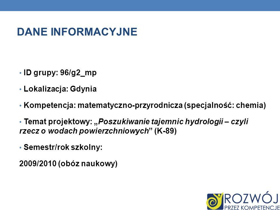 DANE INFORMACYJNE ID grupy: 96/g2_mp Lokalizacja: Gdynia