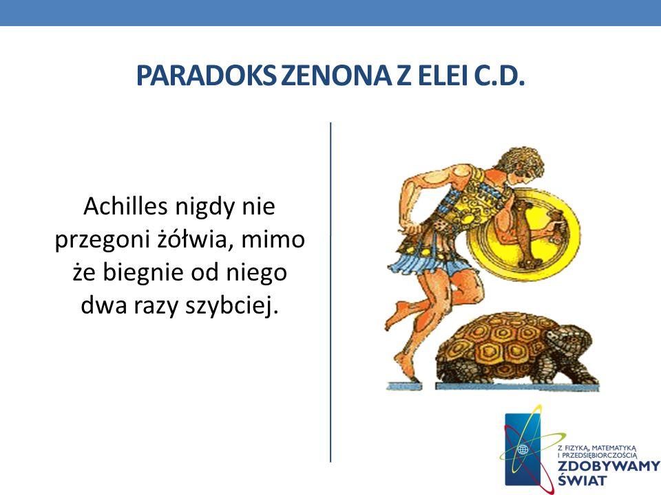 Paradoks zenona z elei c.d.