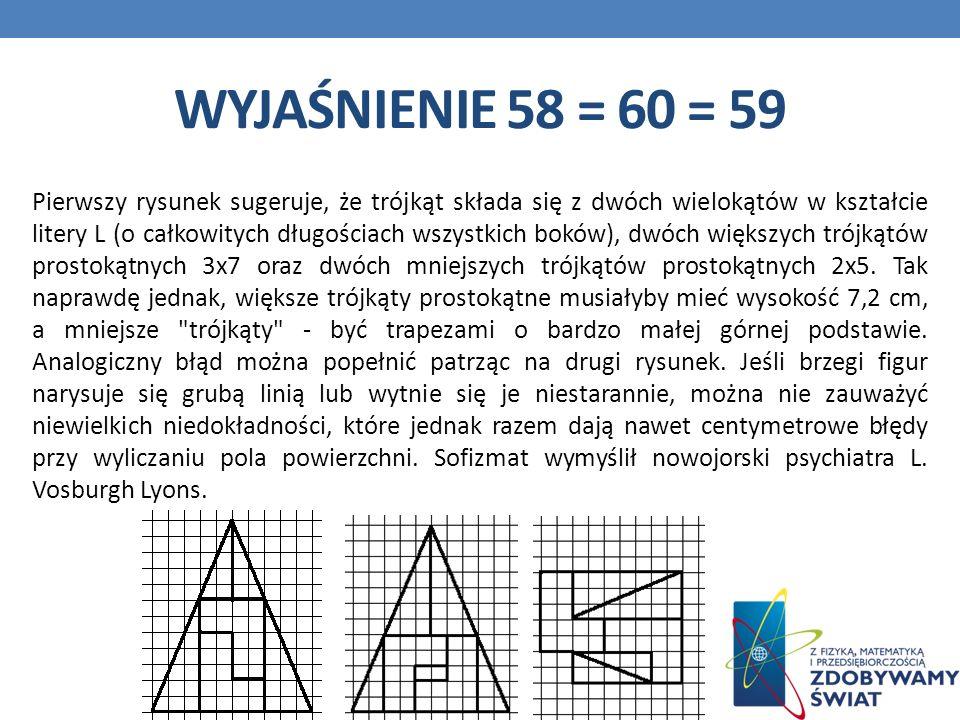 Wyjaśnienie 58 = 60 = 59