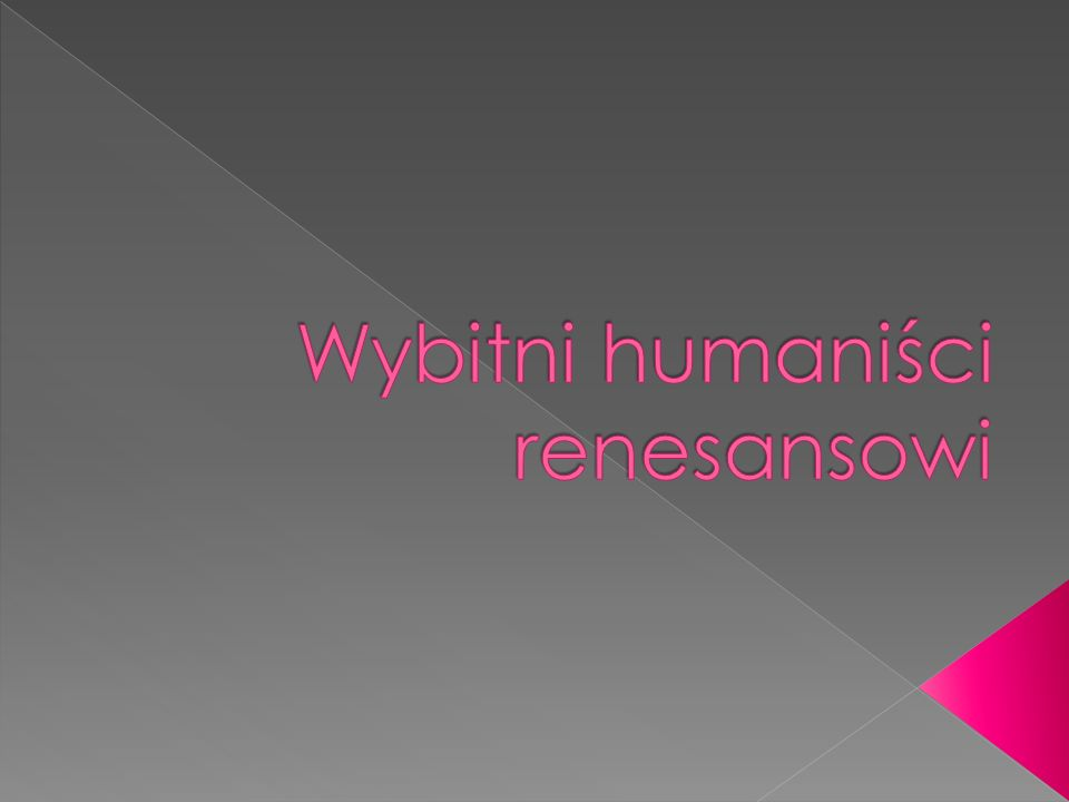 Wybitni humaniści renesansowi