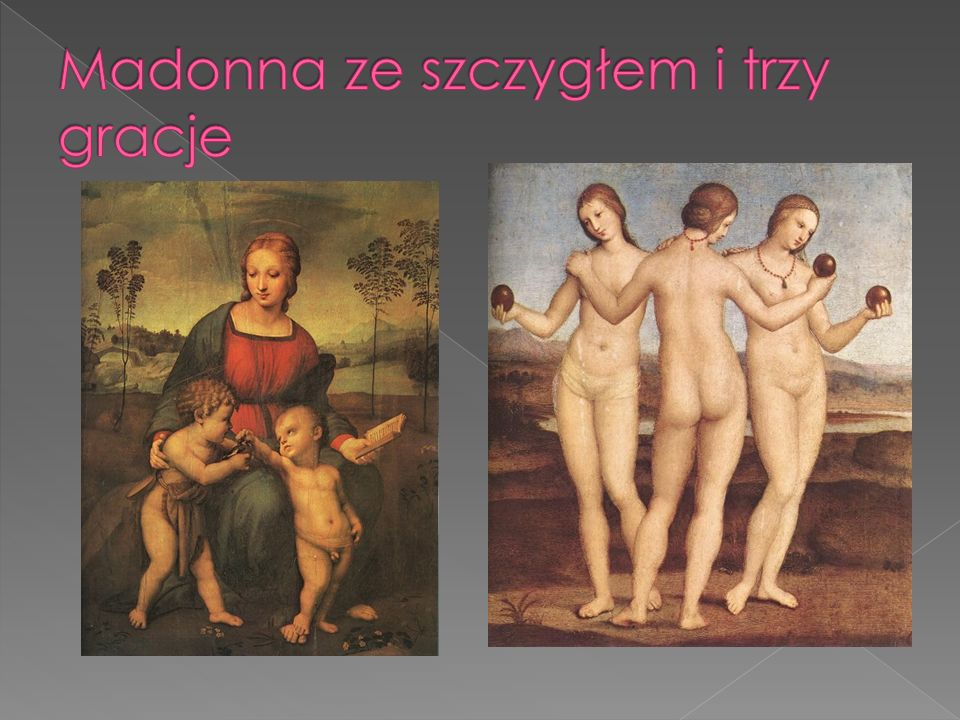 Madonna ze szczygłem i trzy gracje