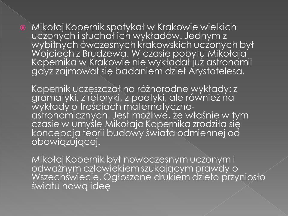 Mikołaj Kopernik spotykał w Krakowie wielkich uczonych i słuchał ich wykładów.