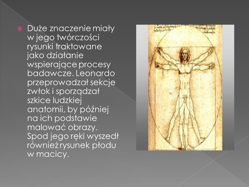 Duże znaczenie miały w jego twórczości rysunki traktowane jako działanie wspierające procesy badawcze.