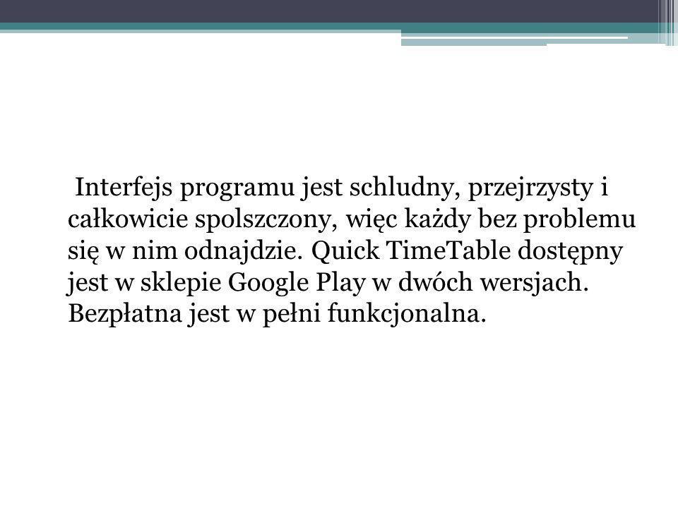 Interfejs programu jest schludny, przejrzysty i całkowicie spolszczony, więc każdy bez problemu się w nim odnajdzie.