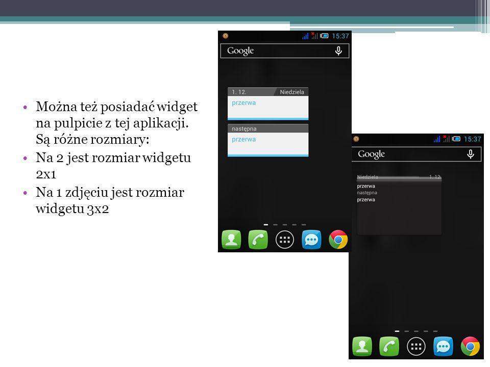 Można też posiadać widget na pulpicie z tej aplikacji