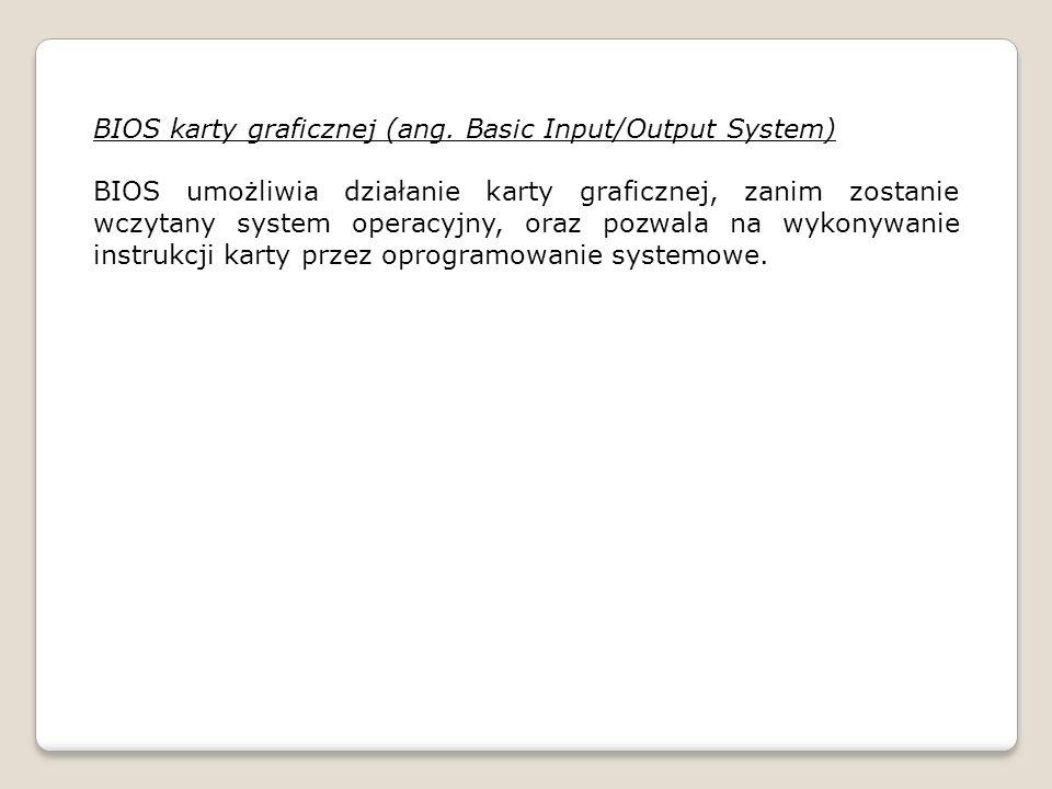 BIOS karty graficznej (ang. Basic Input/Output System)