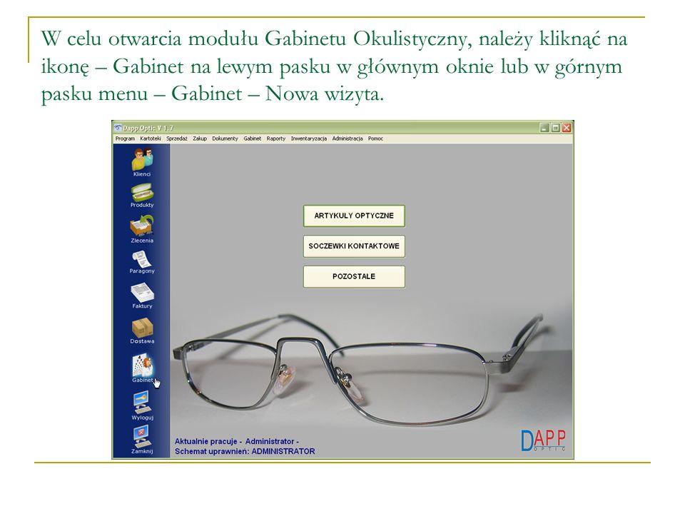 W celu otwarcia modułu Gabinetu Okulistyczny, należy kliknąć na ikonę – Gabinet na lewym pasku w głównym oknie lub w górnym pasku menu – Gabinet – Nowa wizyta.